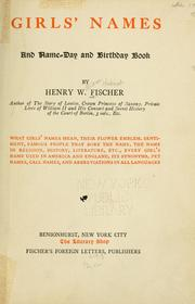 Cover of: Girls' names and name-day and birthday book | Fischer, Henry W.