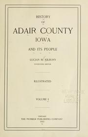Cover of: History of Adair County, Iowa, and its people by Lucian Moody Kilburn