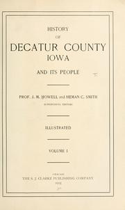Cover of: History of Decatur County, Iowa, and its people | J. M. Howell