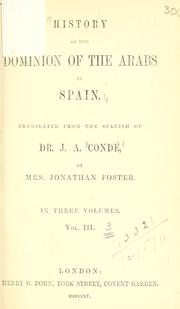 Cover of: History of the dominion of the Arabs in Spain | José Antonio Conde