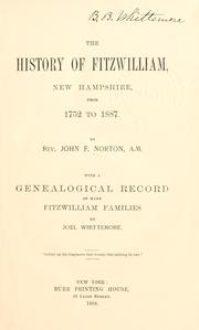 Cover of: The history of Fitzwilliam, New Hampshire, from 1752-1887 | John F. Norton