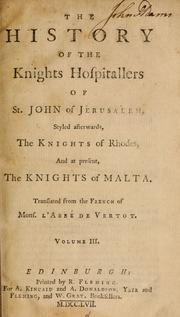 Cover of: The history of the Knights Hospitallers of St. John of Jerusalem by Vertot abbé de