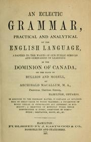 Cover of: An eclectic grammar, practical and analytical of the English language | Archibald Macallum