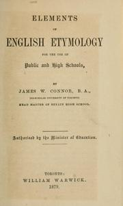 Cover of: Elements of English etymology for the use of public and high schools by James W. Connor