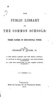 Cover of: The Public Library and the Common Schools | Charles Francis Adams