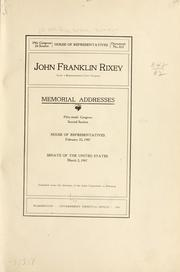 Cover of: John Franklin Rixey (late a representative from Virginia) Memorial addresses Fifty-ninth Congress, second session | United States. 59th Congress, 2d session