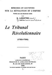 Cover of: Le Tribunal révolutionnaire (1793-1795): (1793-1795) by Gustave Lenotre