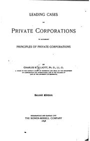 Cover of: Leading Cases on Private Corporations to Accompany Principles of Private Corporations by Charles Burke Elliott