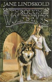 Cover of: Through Wolf's Eyes (Wolf, Book 1) by Jane Lindskold