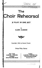 Cover of: The Choir Rehearsal: A Play in One Act by Clare Beecher Kummer