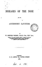 Cover of: Diseases of the nose and its accessory cavities by William Spencer Watson
