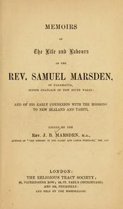 Cover of: Memoirs of the life and labours of the Rev. Samuel Marsden, of Paramatta, senior chaplain of New South Wales | John Buxton Marsden