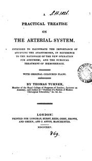 Cover of: A practical treatise on the arterial system by Thomas Turner