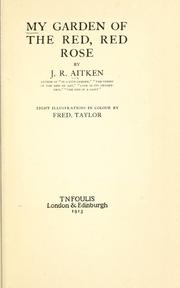 Cover of: My garden of the red, red rose | J. R. Aitken