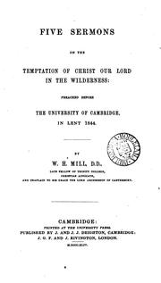 Cover of: Five sermons on the temptation of Christ our lord in the wilderness by William Hodge Mill
