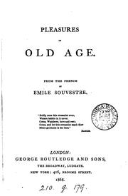 Cover of: Pleasures of old age. From the Fr by Emile Souvestre