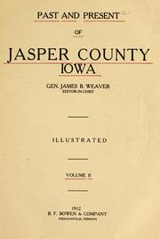 Cover of: Past and present of Jasper County, Iowa | James Baird Weaver