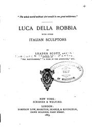 Cover of: Luca Della Robbia: With Other Italian Sculptors by Leader Scott