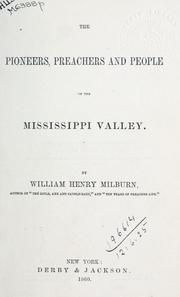 Cover of: The pioneers, preachers, and people of the Mississippi Valley by William Henry Milburn