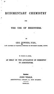 Cover of: Rudimentary Chemistry: For the Use of Beginners by George Fownes
