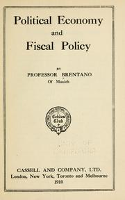 Cover of: Political economy and fiscal policy by Brentano, Lujo