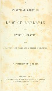 Cover of: A practical treatise on the law of replevin in the United States | Phineas Pemberton Morris