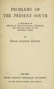 Cover of: Problems of the present South by Edgar Gardner Murphy