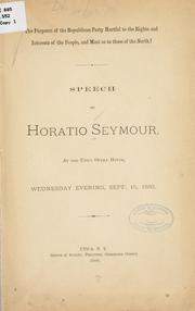 Cover of: The purposes of the Republican party hurtful to the rights and interests of the people, and most so to those of the North! by Seymour, Horatio