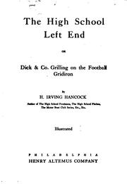 Cover of: The High School Left End: Or, Dick & Co. Grilling on the Football Gridiron by Harrie Irving Hancock