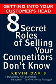 Cover of: Getting Into Your Customer's Head 8 Secret Roles of Selling Your Competitors Don't Know | Kevin Davis