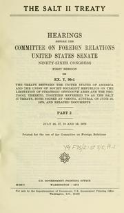 Cover of: The SALT II treaty by United States. Congress. Senate. Committee on Foreign Relations
