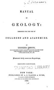 Cover of: Manual of Geology: Designed for the Use of Colleges and Academies | Ebenezer Emmons