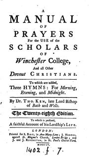 Cover of: A manual of prayers for the use of the scholars of Winchester college [by T. Ken]. By T. Ken by Thomas Ken