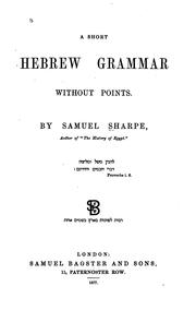 Cover of: A Short Hebrew Grammar Without Points by Samuel Sharpe