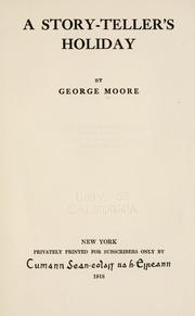 Cover of: A story-teller's holiday by George Moore