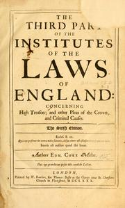 Cover of: The first part of the institutes of the lawes of England, or, A commentary upon Littleton, not the name of a lawyer only, but of the law it selfe | Sir Edward Coke