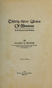 Cover of: Thirty-three years of missions in the Church of the Brethren | Galen Brown Royer