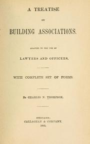 Cover of: A treatise on building associations by Charles N. Thompson