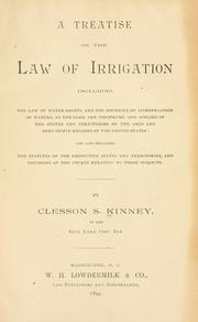 Cover of: A treatise on the law of irrigation | Clesson S. Kinney