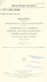 Cover of: Truck lengths and safety by United States. Congress. Senate. Committee on Commerce, Science, and Transportation. Subcommittee on Surface Transportation.