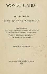 Cover of: Wonderland, or, Twelve weeks in and out of the United States | Edward S. Parkinson