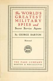 Cover of: The world's greatest military spies and secret service agents by George Barton