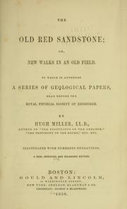 Cover of: The old red sandstone, or, New walks in an old field by Hugh Miller