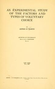 Cover of: An experimental study of the factors and types of voluntary choice | Alfred Horatio Martin