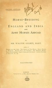 Cover of: Horse-breeding in England and India, and army horses abroad by Gilbey, Walter Sir