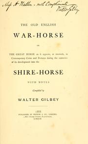 Cover of: The old English war-horse by Gilbey, Walter Sir