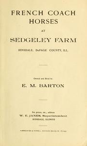 Cover of: French coach horses at Sedgeley Farm | Sedgeley Farm (Hinsdale, Ill.)