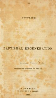 Cover of: The doctrine of baptismal regeneration | Edward Royall Tyler