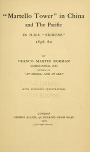 "Cover of: ""Martello Tower"" in China, and the Pacific in H. M. S. ""Tribune,"" 1856-60 by Francis Martin Norman"