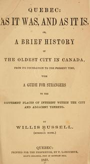 Cover of: Quebec as it was, and as it is, or, A brief history of the oldest city in Canada by Willis Russell